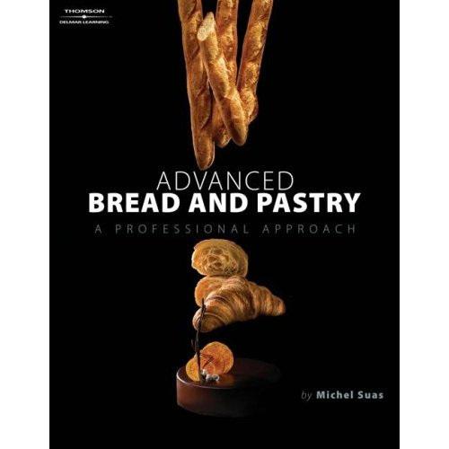Advanced bread pastry - Michel Suas