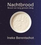 Nachtbrood Ineke Berentschot